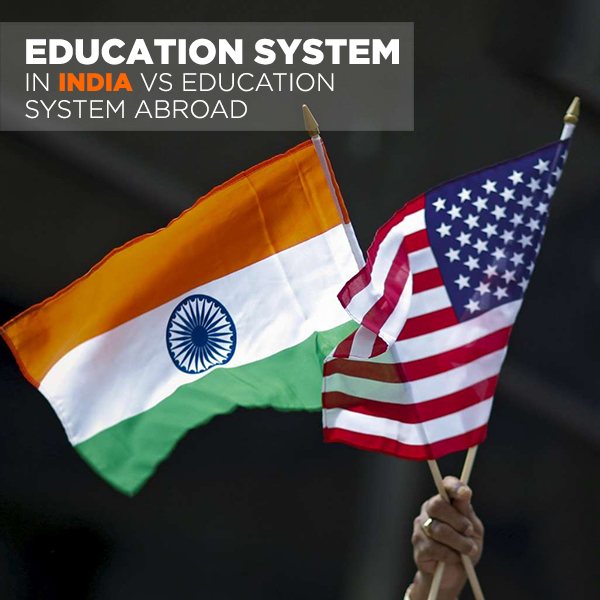 Education System in India vs Education System Abroad