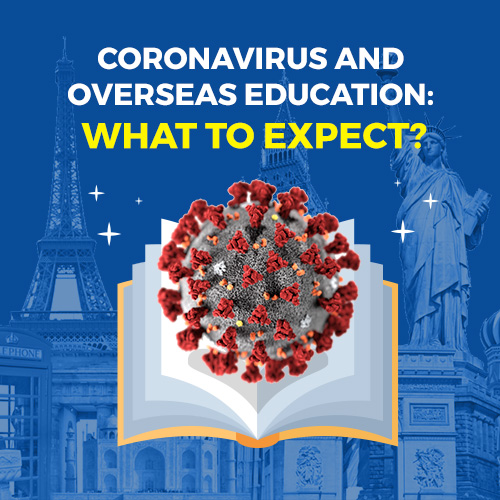 COVID-19 AND OVERSEAS EDUCATION: WHAT TO EXPECT?