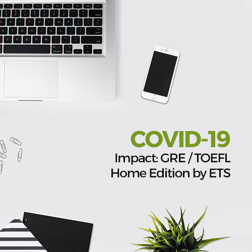 COVID-19 Impact: GRE / TOEFL Home Edition by ETS
