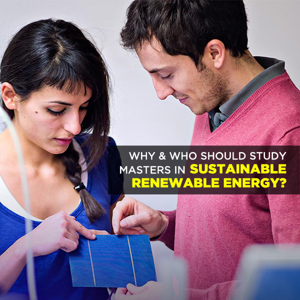 Why & Who should study Master's inSustainable/Renewable Energy?