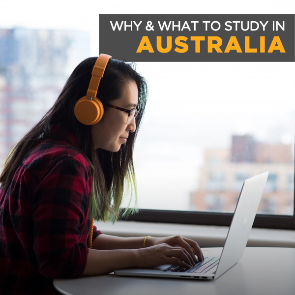 Why & What To Study in Australia?