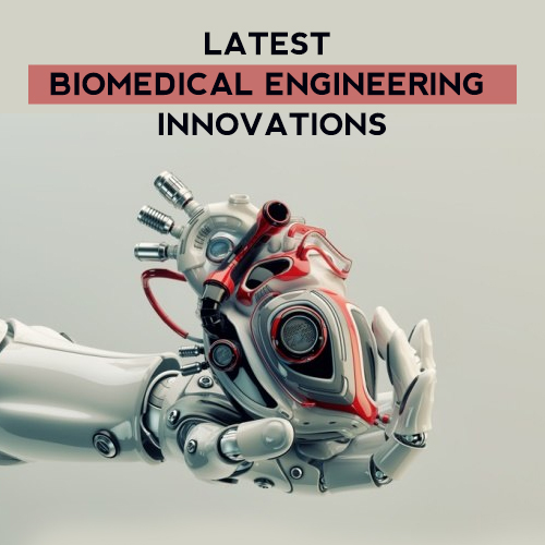 TOP 5 LATEST BIOMEDICAL ENGINEERING INNOVATIONS