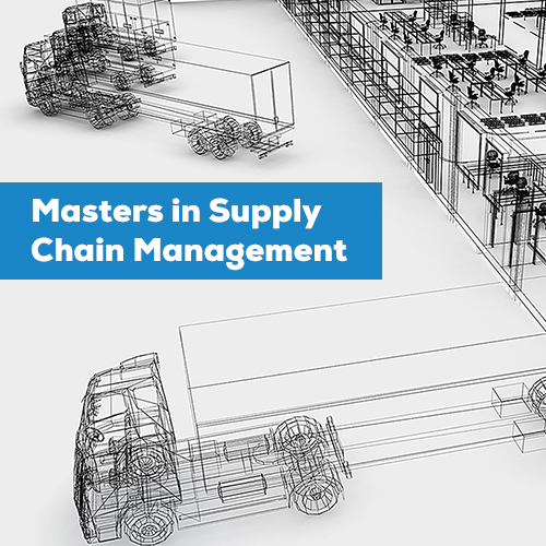 MASTER'S IN SUPPLY CHAIN MANAGEMENT