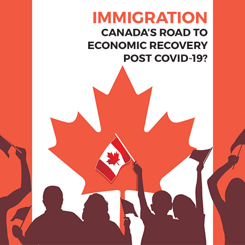 Immigration – Canada's Road to Economic Recovery Post COVID-19?