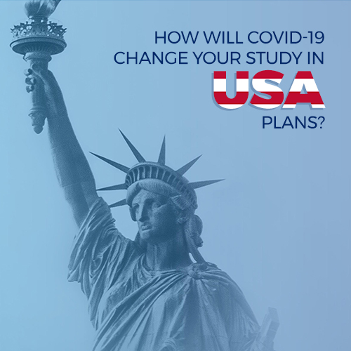 How will COVID-19 change your study in USA plans?